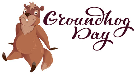 Groundhog Day hand written calligraphy text for greeting card. Funny groundhog sitting