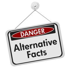 Alternative Facts danger sign