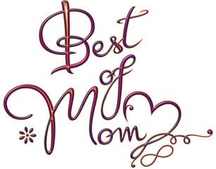Best of Mom. Schrift mit Herz, Blume und Unendlichkeitsschleife, infinity. Muttertag. Rainbow.