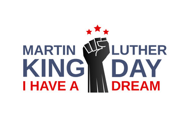 Martin Luther King day white background with fist. I have a dream. Vector illustration.