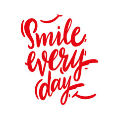 Smile every day hand drawn vector lettering. Design for invitations, greeting cards, quotes, blogs. Isolated on white background.