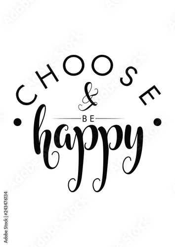 Choose Happy Be Happy Quote Print In Vectorlettering Quotes