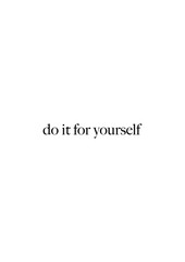 Do it for yourself quote print in vector.Lettering quotes motivation for life and happiness