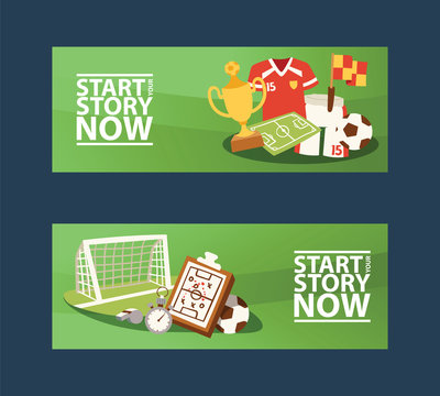Footbal equipment banners vector illustration. Start your story now. Soccer club or sport team posters.