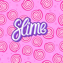 Slime lettering inscription. Round sweet candy. Seamless pattern. Vector illustration on pink texture background