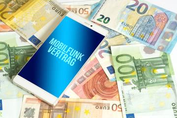 Euro Geldscheine, Smartphone und Kosten für einen Mobilfunkvertrag