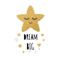 Cute golden sleeping star. Positive slogan Dream big Hearts Baby style design poster