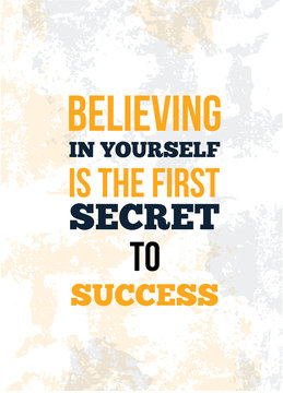 Believing in yourself is the first secret to success. Inspirational quote, wall art poster design.