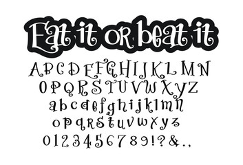 Eat it or beat it Font