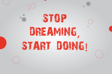 Text sign showing Stop Dreaming Start Doing. Conceptual photo Put your dreams into action Materialize it Blank Rectangle with Round Light Beam in Center and Various Size Circles