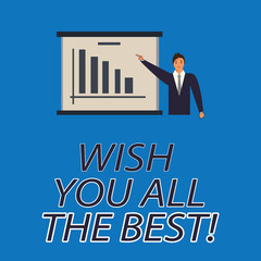 Text sign showing Wish You All The Best. Conceptual photo Special wishes have a good fortune lucky life Man in Business Suit Standing Pointing a Board with Bar Chart Copy Space