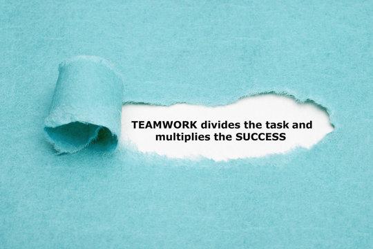 Teamwork Divides Task And Multiplies Success