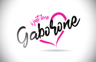 Gaborone I Just Love Word Text with Handwritten Font and Pink Heart Shape.