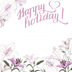 drawn pink lilies and contour lilies on a white background with the inscription Happy holiday, vector, template for creating cards, invitations, covers.