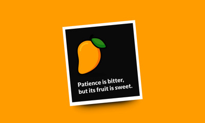 Patience is bitter, but its fruit is sweet Quote Poster Design with Mango illustration