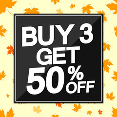 Buy 3 Get 50% off, Autumn Sale poster design template, vector illustration