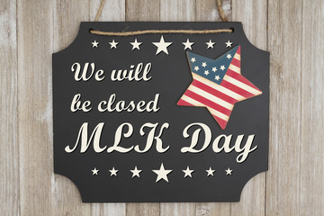 We will be closed MLK Day message