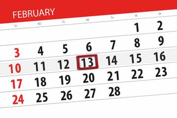 Calendar planner for the month february 2019, deadline day, 13 wednesday