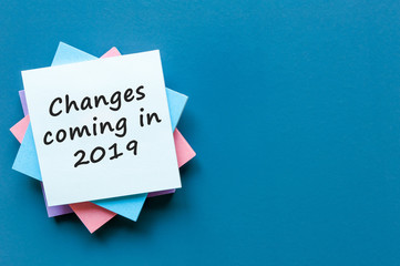Change is coming in 2019. text write on pile of paper