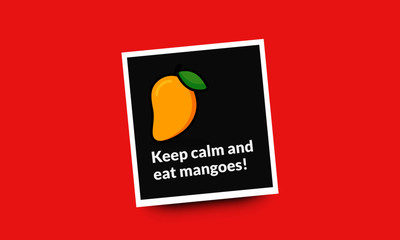 Keep calm and eat mangoes Quote Poster Design with Mango illustration