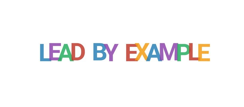 Lead by example word concept