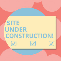Writing note showing Site Under Construction. Business photo showcasing Implies something is being built for the first time Rectangular Color Shape with Shadow Coming Out from a Circle