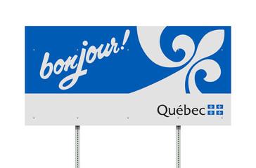 Bonjour Quebec road sign