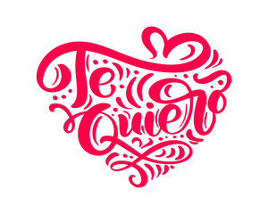 Calligraphy phrase Te Quiero on Spanish - I Love You. Vector Valentines Day Hand Drawn lettering. Heart Holiday sketch doodle Design valentine card decor for web, wedding and print. Isolated