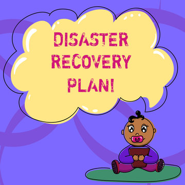 Writing note showing Disaster Recovery Plan. Business photo showcasing plan for business stability in the event of disaster Baby Sitting on Rug with Pacifier Book and Cloud Speech Bubble