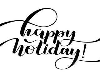 Happy holiday lettering. Vector illustration