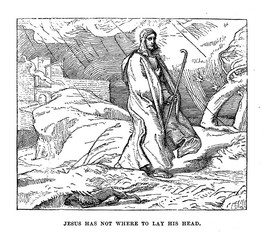 Jesus has not where to lay his head
