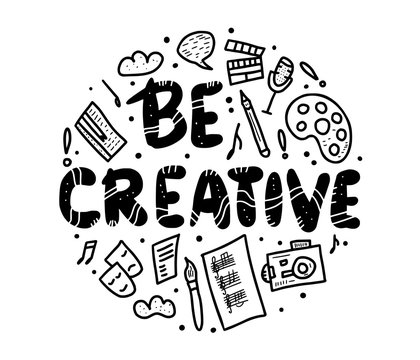 Be creative quote with decoration. Vector design.
