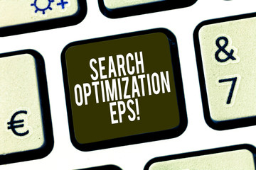 Conceptual hand writing showing Search Optimization Eps. Business photo showcasing process affecting the visibility of a website Keyboard key Intention to create computer message idea