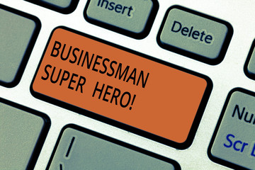 Text sign showing Businessanalysis Super Hero. Conceptual photo assumes the risk of a business or enterprise Keyboard key Intention to create computer message pressing keypad idea