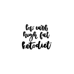 Low carb, high fat, keto diet quote.