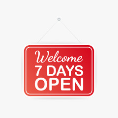 Welcome, seven days open only hanging sign on white background. Sign for door. Vector illustration.