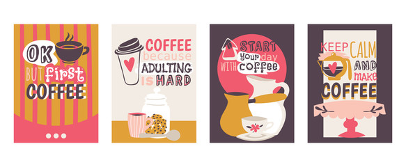 Coffee addiction set of cards vector illustration. Ok, but first coffee. Coffee because adulting is hard. Start your day with coffee. Keep calm and make coffee. Coffee table, pot.