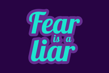 Fear Is A Liar. Vector Poster