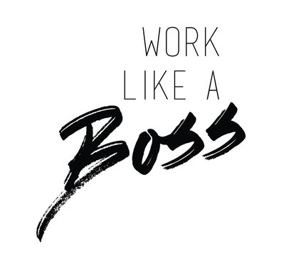 Work like a boss slogan in vector.