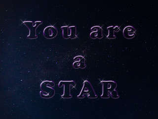 you are a star, galaxy font, real night sky background