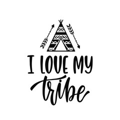 Fototapeta Inspirational vector lettering phrase: I love my tribe. obraz