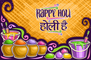 Vector greeting card for Holi Festival, creative banner with copy space, lettering for words holi hai in hindi language, mud pots with vivid magenta flour, buckets with colorful liquid for fun event.