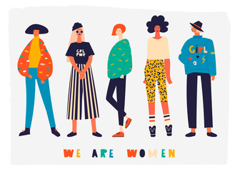 We are women. Five girls dressed in trendy clothes standing in various poses. Girl power concept. Female cartoon characters. Hand drawn colored vector set. All elements are isolated
