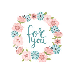 Lovely hand-drawn round banner with flowers. Vector illustration with text For You. Great for a logo, website, flyer, postcard, print or banner.