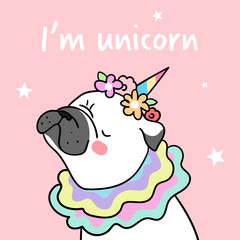 Draw pug and flower on head with word I am unicorn