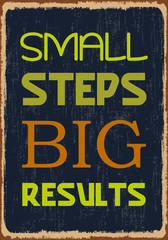 Small steps. Big results. Motivational Quote Poster