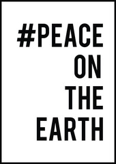 Peace on the earth quote print in vector.Lettering quotes motivation for life and happiness.