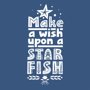 Vector lettering Make a Wish Upon a Starfish made of various styles letters on a blue background