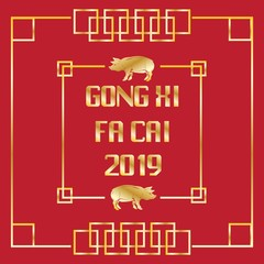 Gong xi fa cai Chinese happy new year 2019