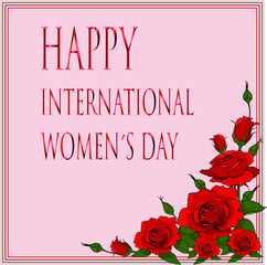 happy international women´s day card with red roses on light red background for design and cards